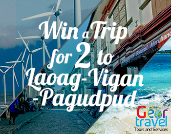 WIN A TRIP FOR 2 TO LAOAG-VIGAN-PAGUDPUD!